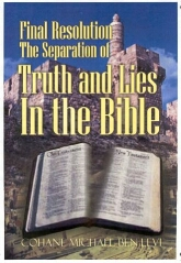 Final Resolution:  Separation of Truth and Lies in the Bible: Click Here To Order